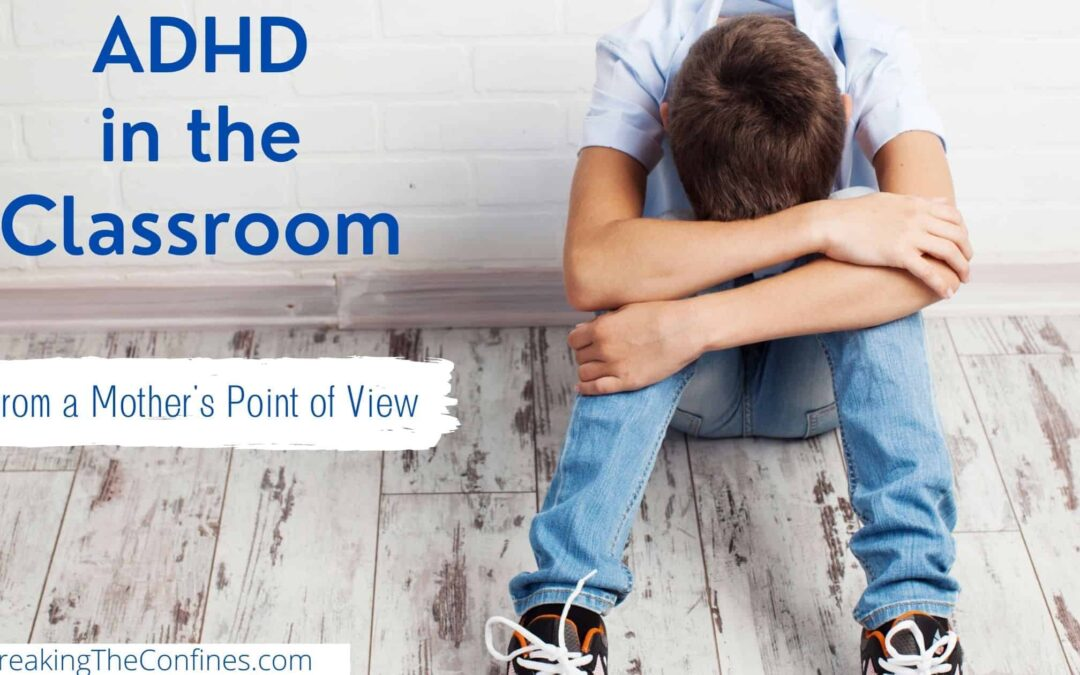 ADHD in the Classroom | From a Mother's Point of View