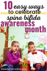 10 easy ways to celebrate Spina Bifida Awareness Month